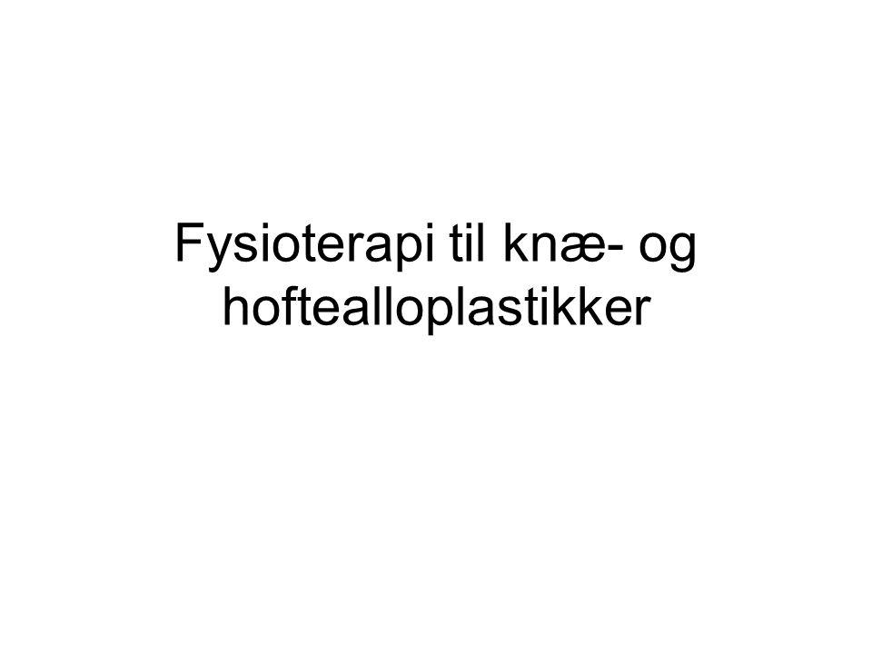 Fysioterapi til knæ- og hoftealloplastikker