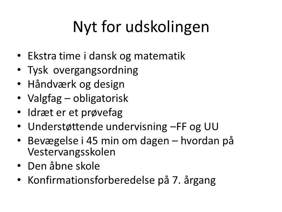 Nyt for udskolingen Ekstra time i dansk og matematik