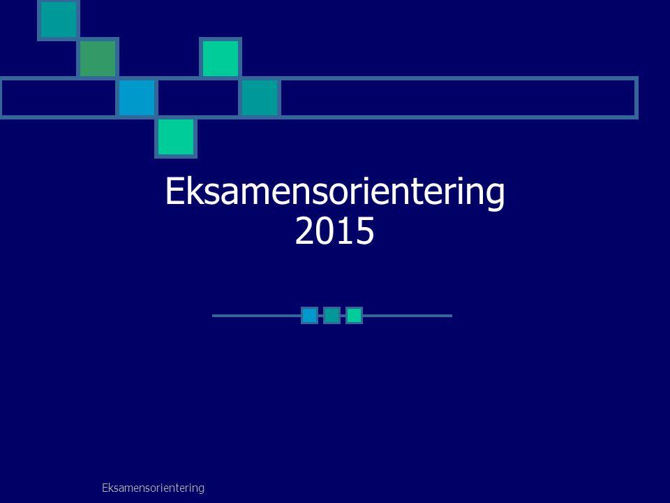 Eksamensorientering 2015 Eksamensorientering