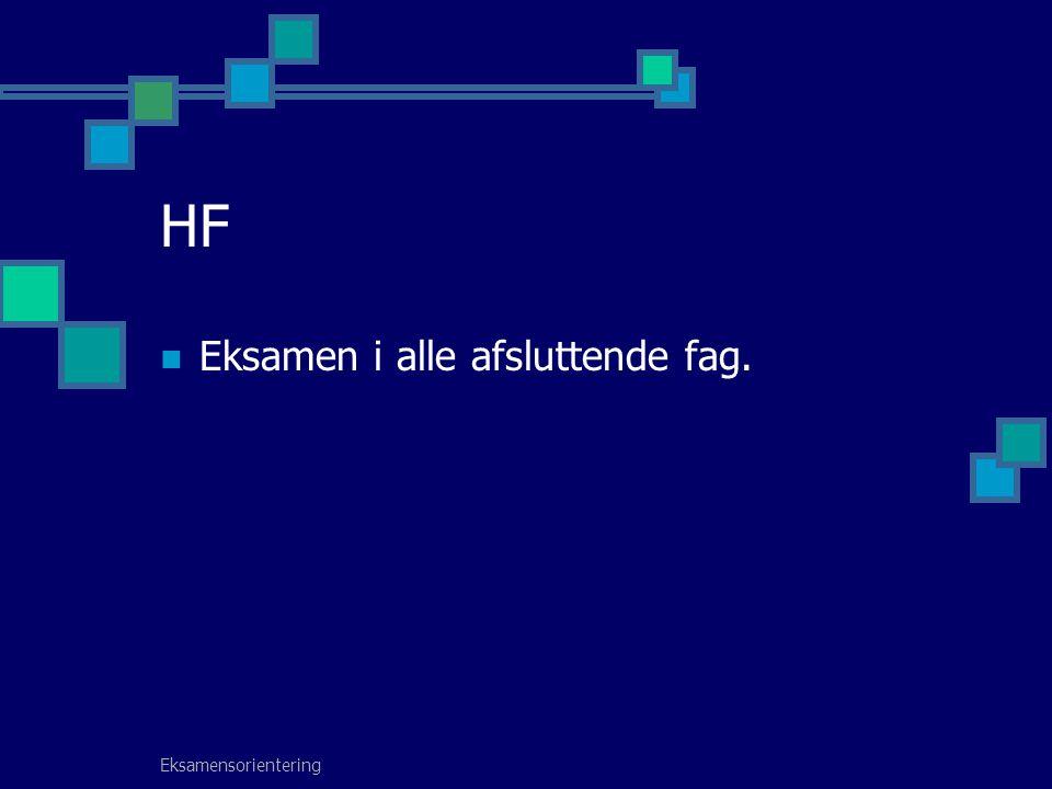 HF Eksamen i alle afsluttende fag. Eksamensorientering
