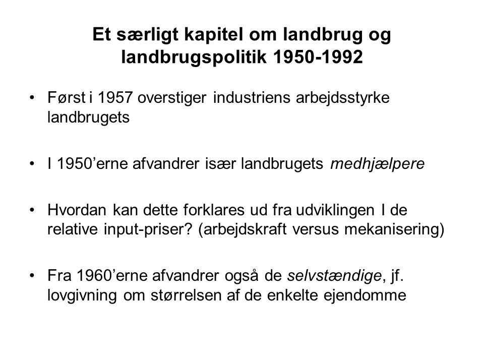 Et særligt kapitel om landbrug og landbrugspolitik 1950-1992