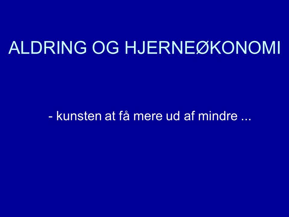 ALDRING OG HJERNEØKONOMI
