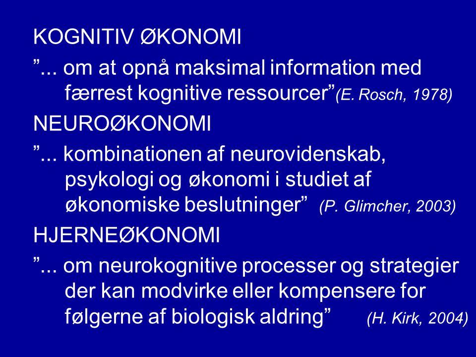 KOGNITIV ØKONOMI ... om at opnå maksimal information med færrest kognitive ressourcer (E. Rosch, 1978)