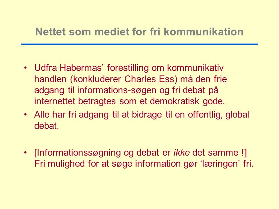 Nettet som mediet for fri kommunikation