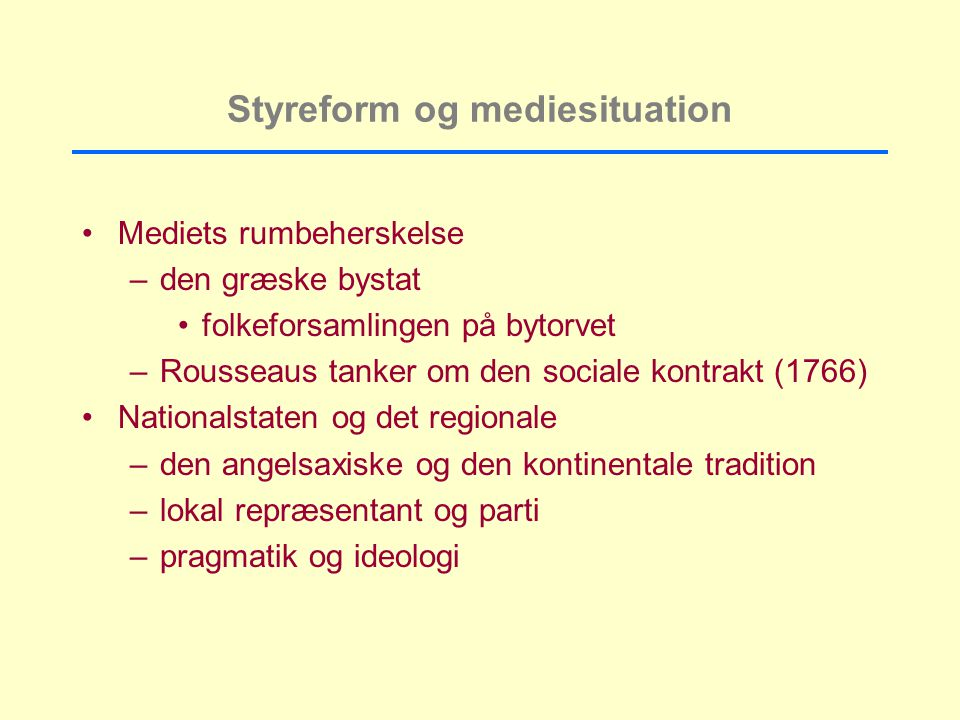 Styreform og mediesituation
