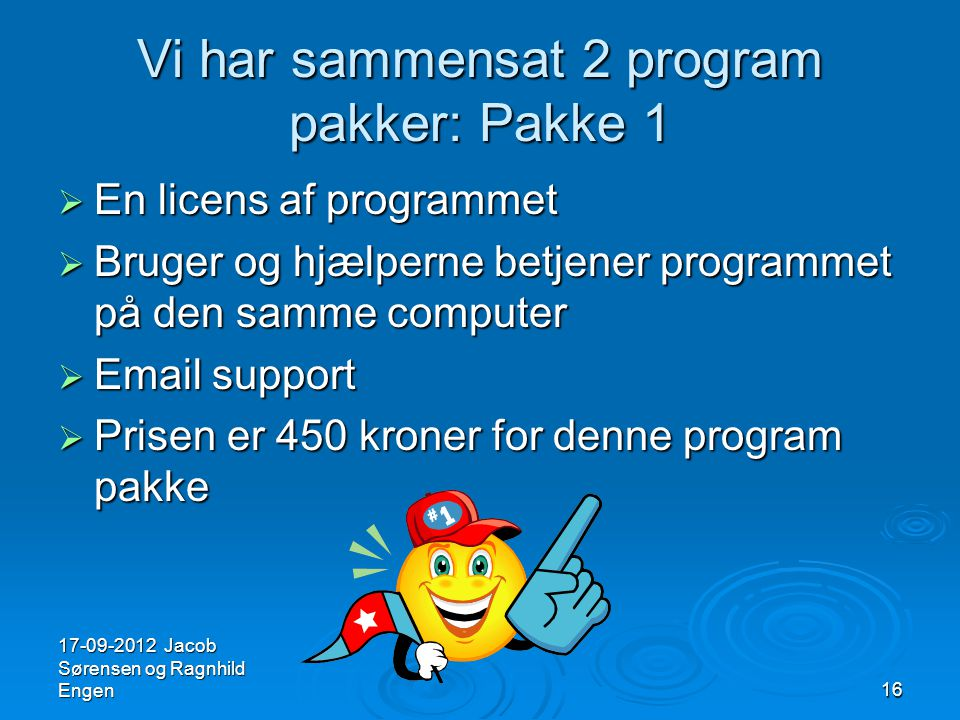 Vi har sammensat 2 program pakker: Pakke 1