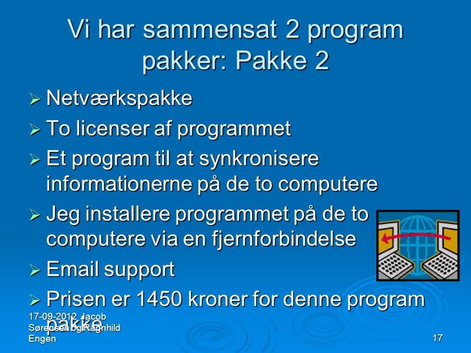 Vi har sammensat 2 program pakker: Pakke 2
