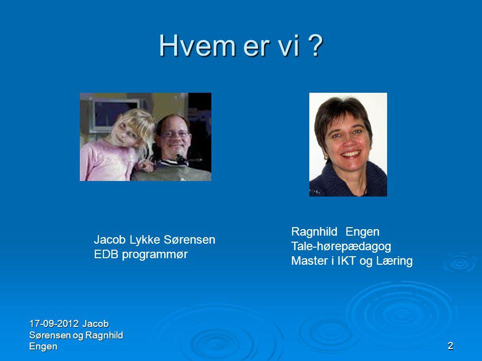 Hvem er vi Ragnhild Engen Jacob Lykke Sørensen Tale-hørepædagog