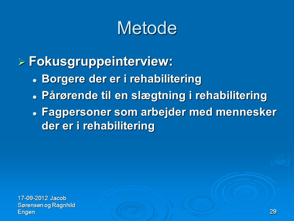 Metode Fokusgruppeinterview: Borgere der er i rehabilitering