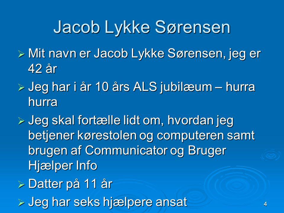 Jacob Lykke Sørensen Mit navn er Jacob Lykke Sørensen, jeg er 42 år