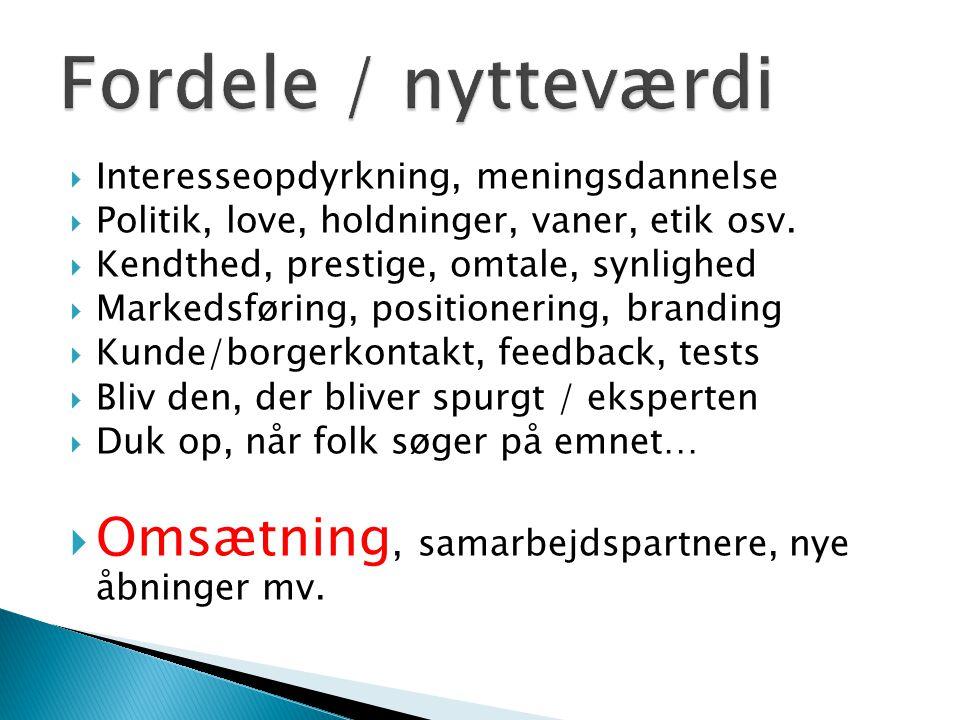 Fordele / nytteværdi Omsætning, samarbejdspartnere, nye åbninger mv.