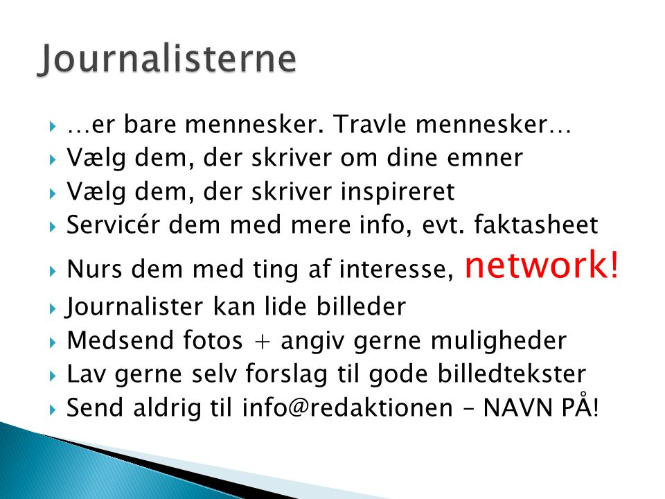 Journalisterne …er bare mennesker. Travle mennesker…
