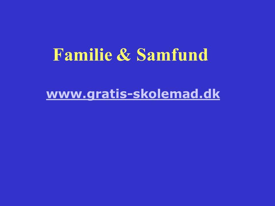 Familie & Samfund www.gratis-skolemad.dk