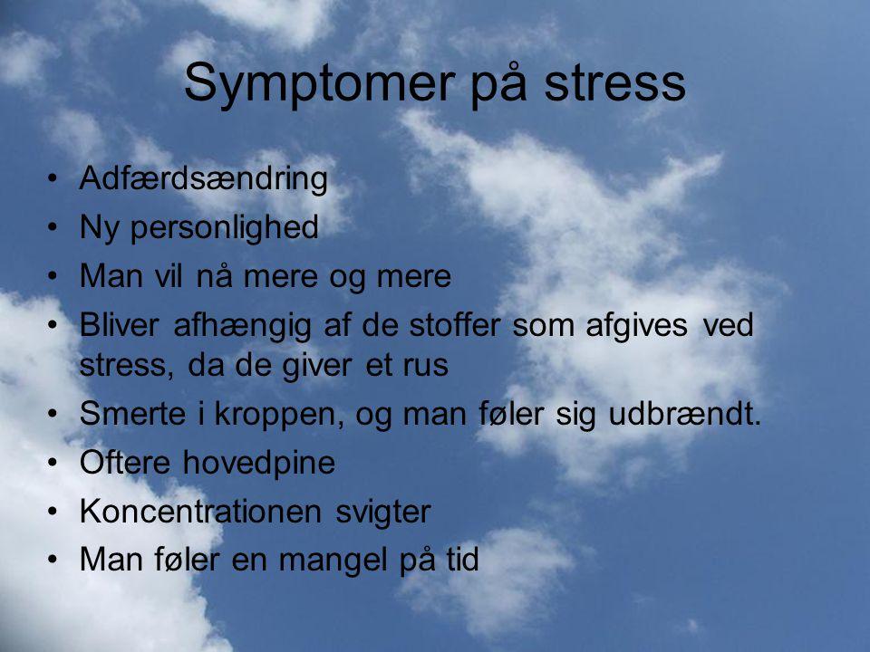 Symptomer på stress Adfærdsændring Ny personlighed