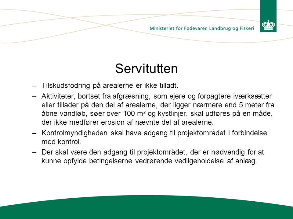 Servitutten Tilskudsfodring på arealerne er ikke tilladt.