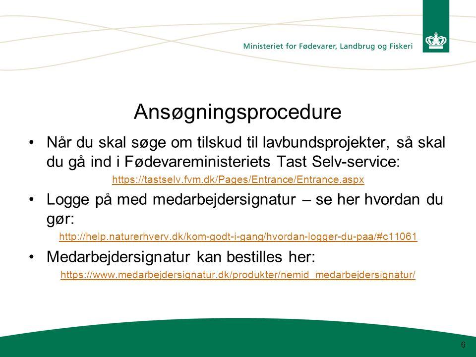 Ansøgningsprocedure Når du skal søge om tilskud til lavbundsprojekter, så skal du gå ind i Fødevareministeriets Tast Selv-service: