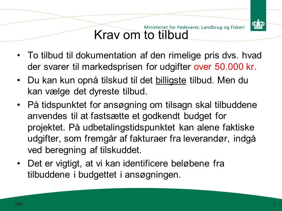 Krav om to tilbud To tilbud til dokumentation af den rimelige pris dvs. hvad der svarer til markedsprisen for udgifter over 50.000 kr.
