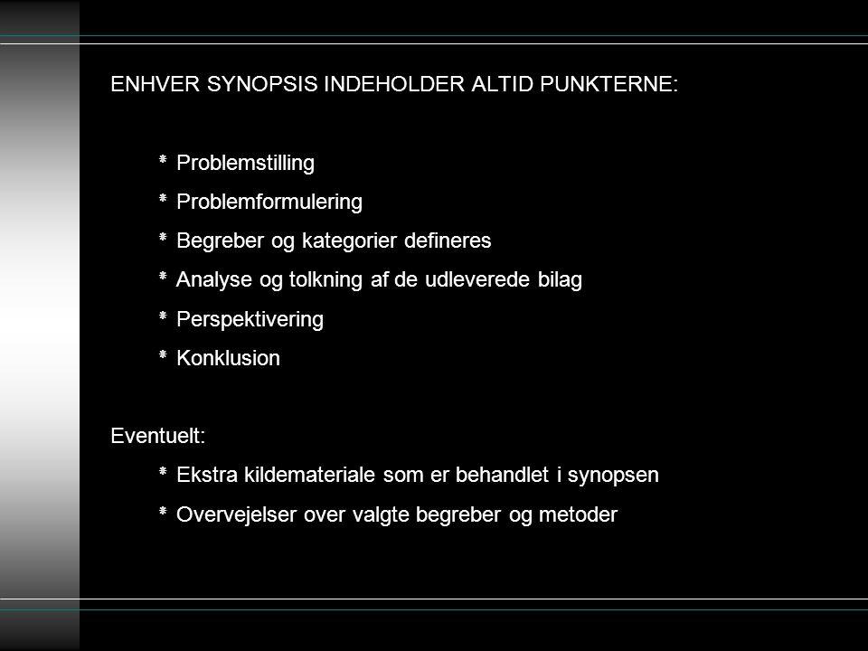 ENHVER SYNOPSIS INDEHOLDER ALTID PUNKTERNE:. ٭ Problemstilling