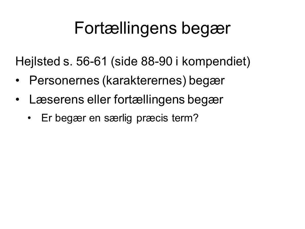 Fortællingens begær Hejlsted s. 56-61 (side 88-90 i kompendiet)