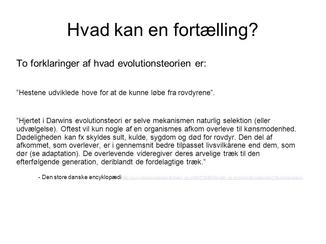 Hvad kan en fortælling To forklaringer af hvad evolutionsteorien er: