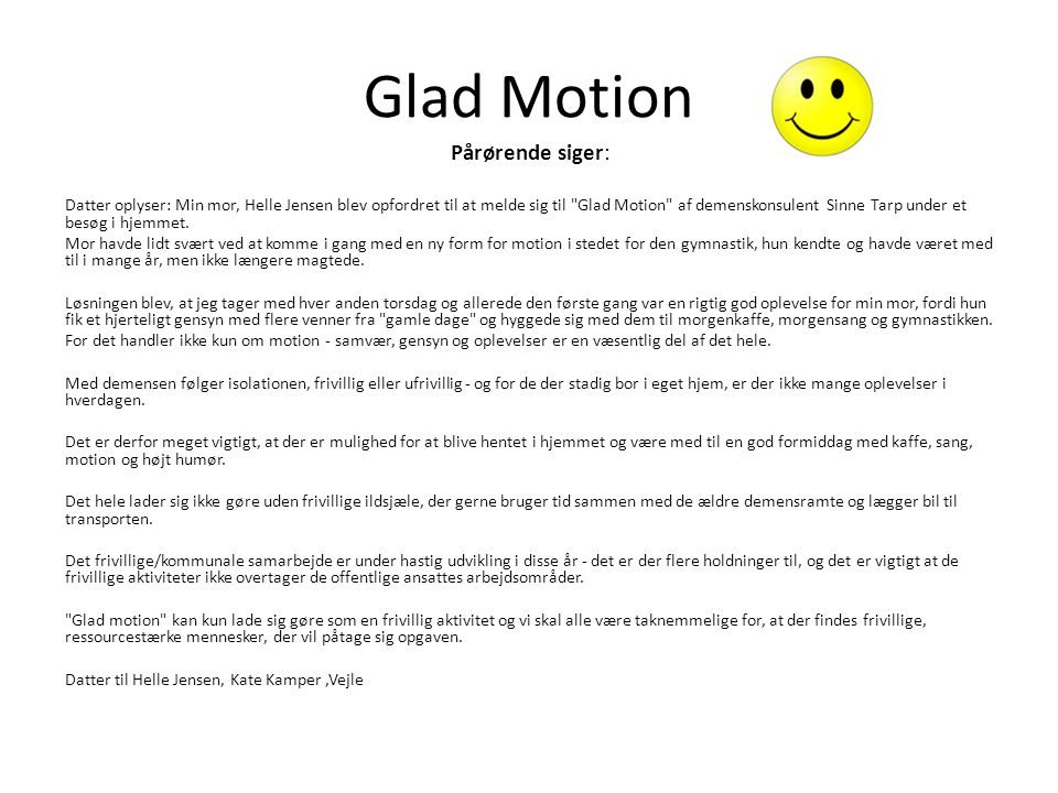 Glad Motion Pårørende siger: