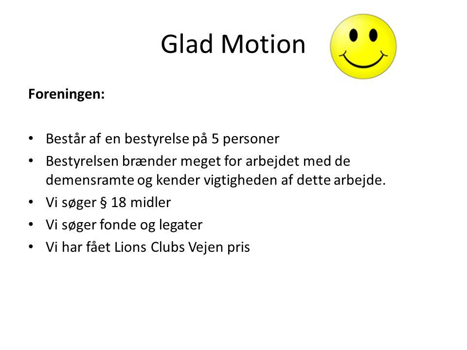 Glad Motion Foreningen: Består af en bestyrelse på 5 personer