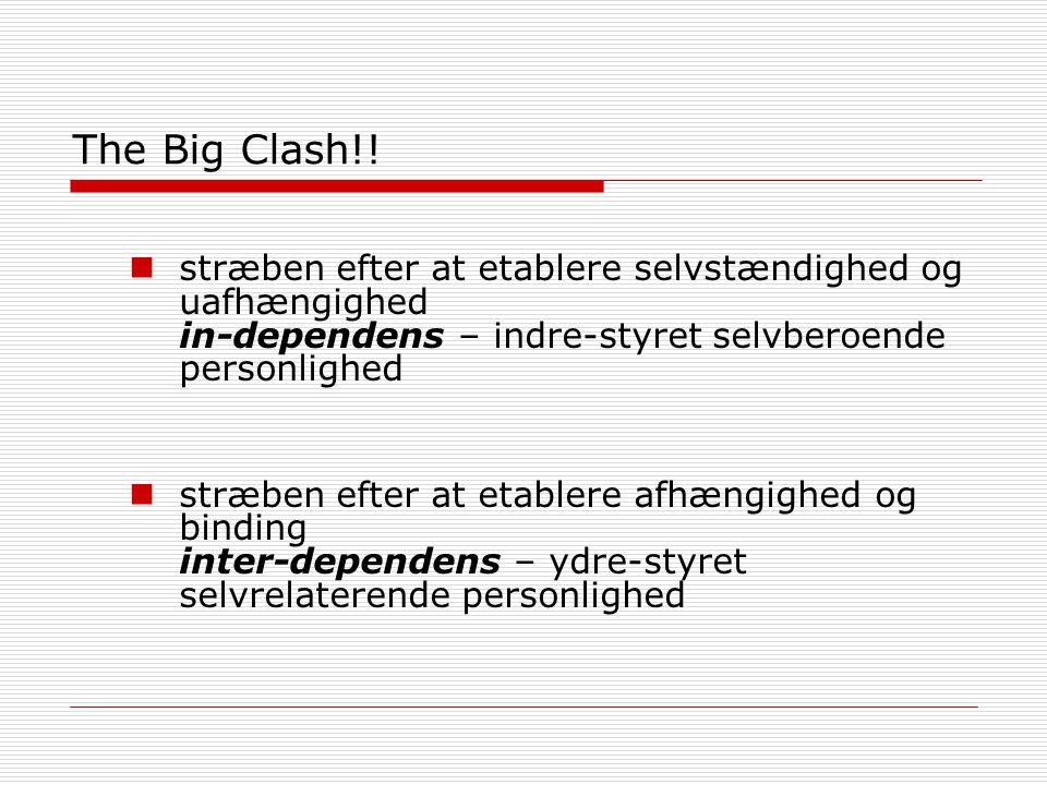 The Big Clash!! stræben efter at etablere selvstændighed og uafhængighed in-dependens – indre-styret selvberoende personlighed.
