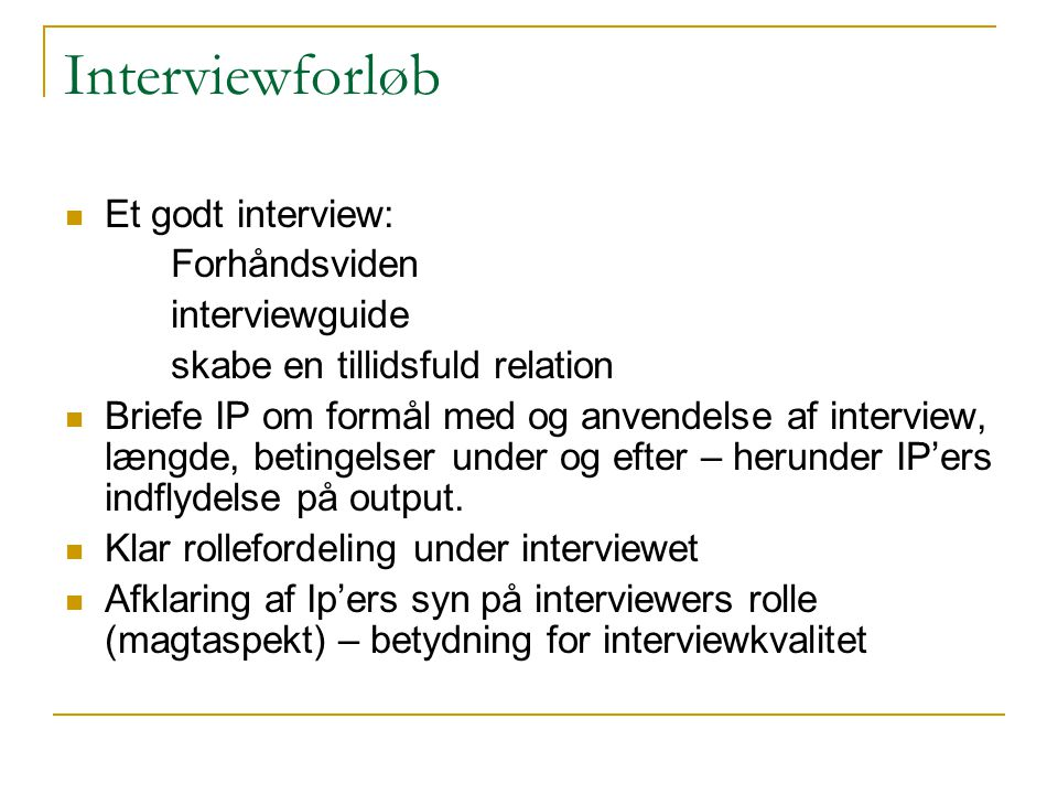 Interviewforløb Et godt interview: Forhåndsviden interviewguide