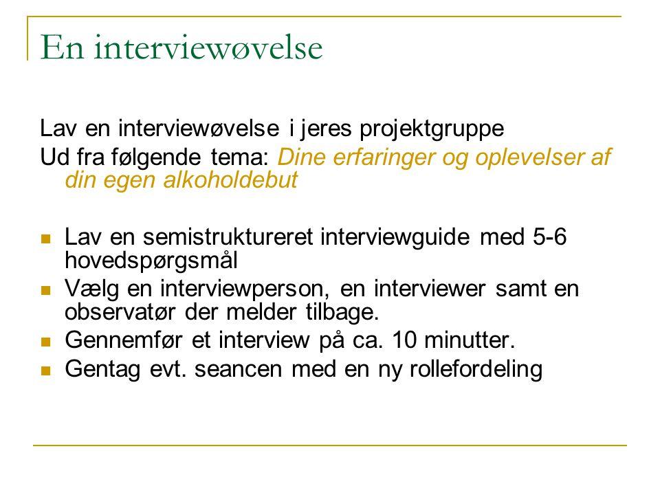 En interviewøvelse Lav en interviewøvelse i jeres projektgruppe