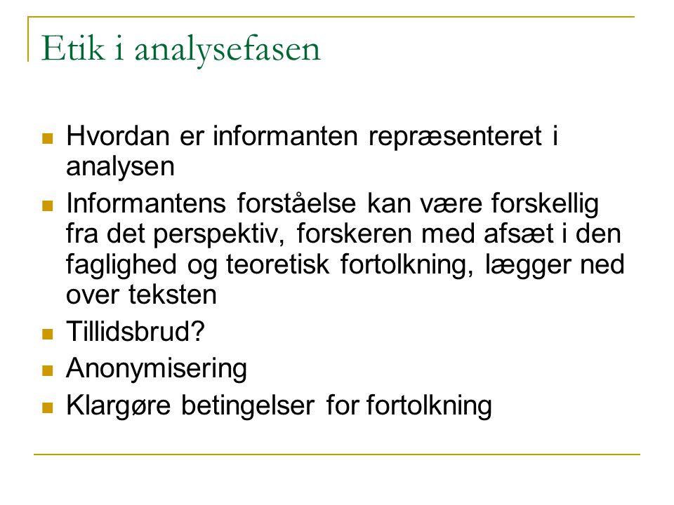 Etik i analysefasen Hvordan er informanten repræsenteret i analysen