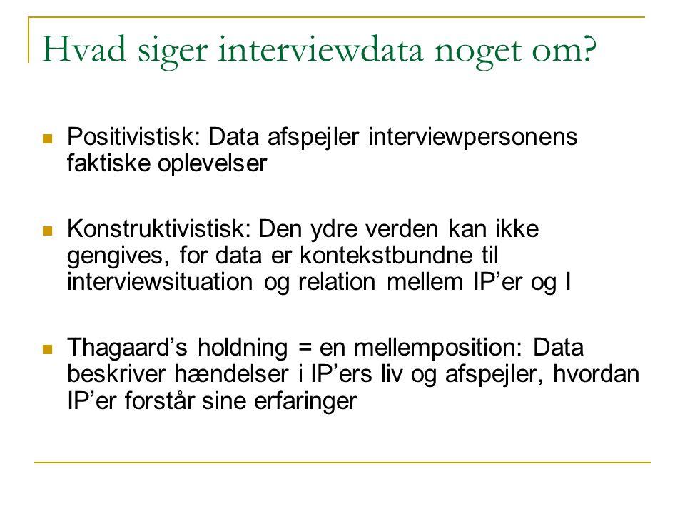 Hvad siger interviewdata noget om