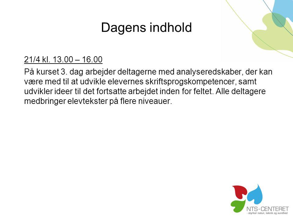 Dagens indhold 21/4 kl. 13.00 – 16.00.