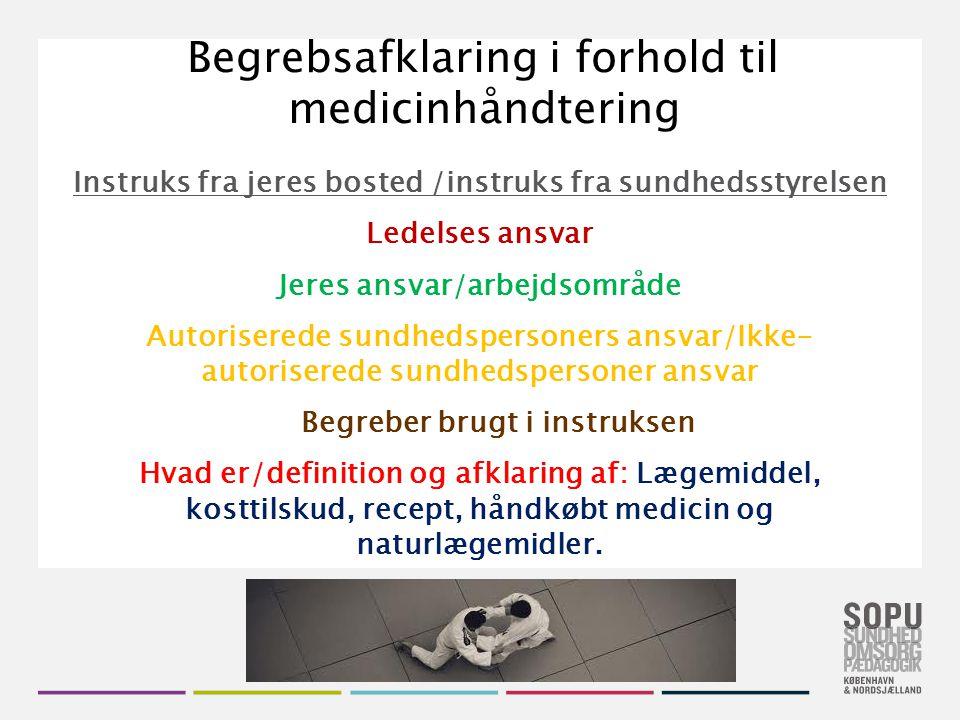 Begrebsafklaring i forhold til medicinhåndtering