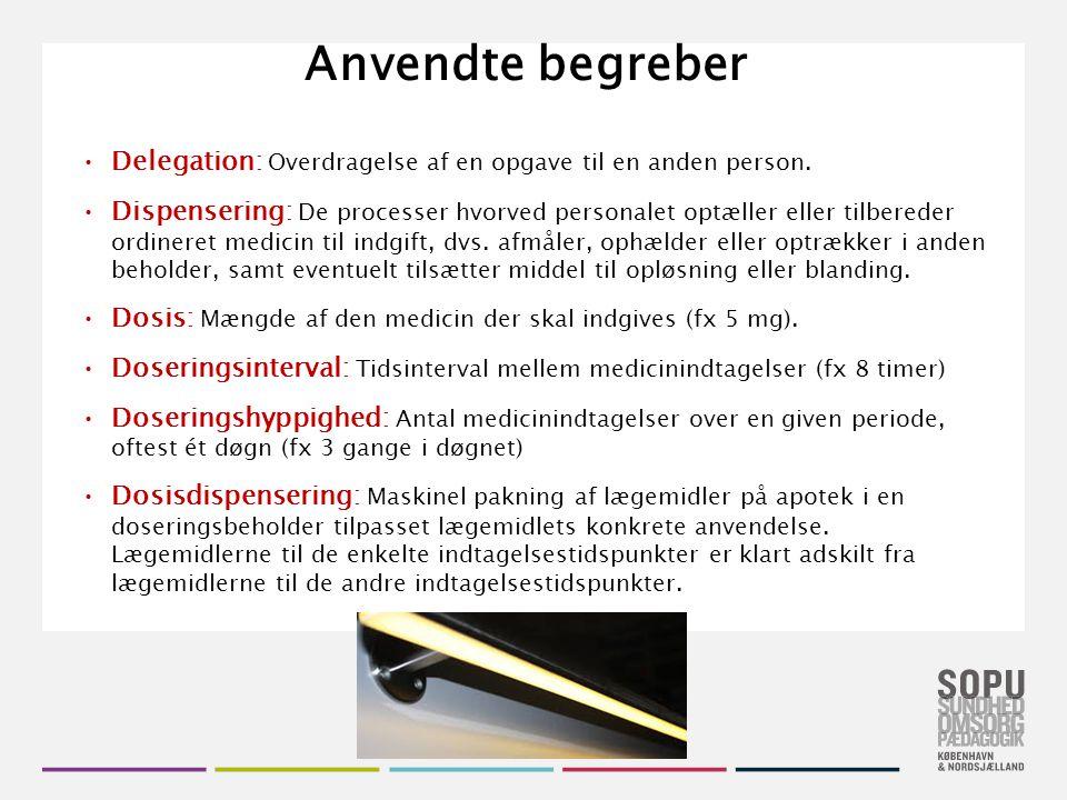 Anvendte begreber Delegation: Overdragelse af en opgave til en anden person.
