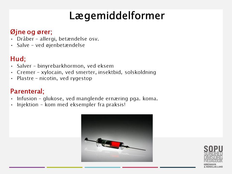 Lægemiddelformer Øjne og ører; Hud; Parenteral;