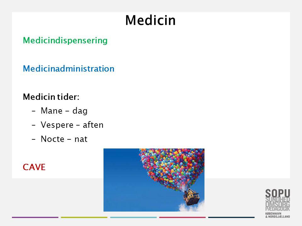 Medicin Medicindispensering Medicinadministration Medicin tider: