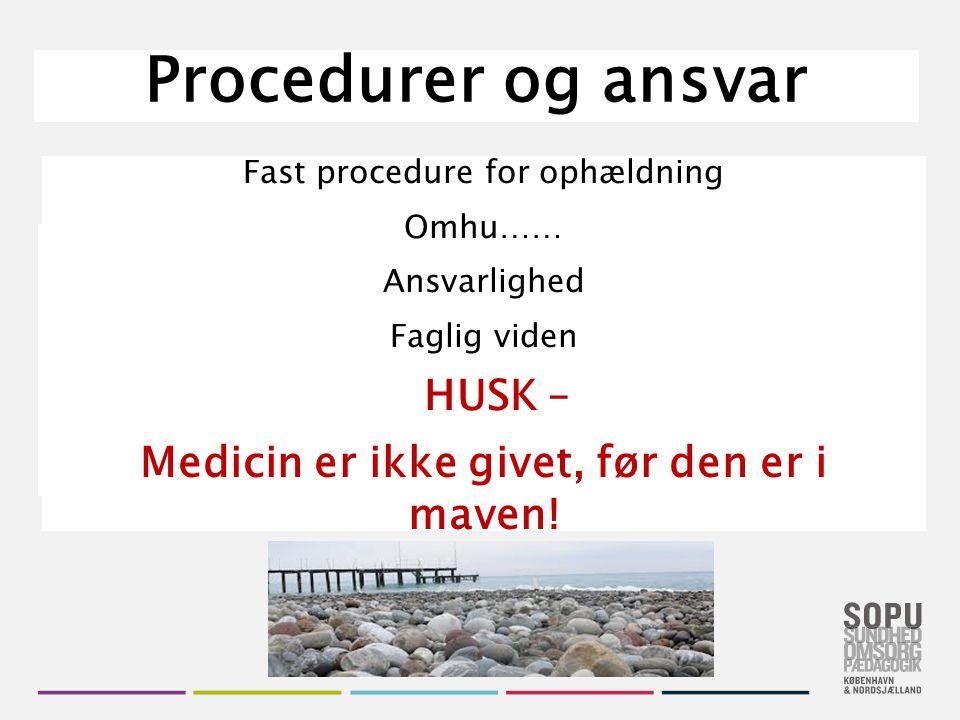 Medicin er ikke givet, før den er i maven!