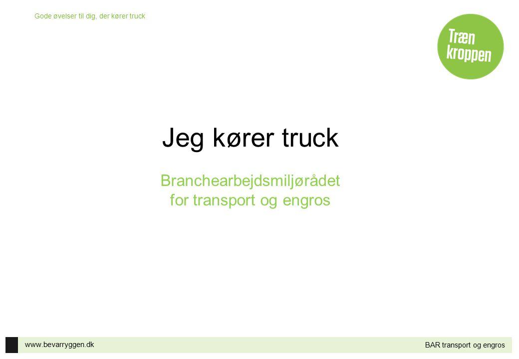 Jeg kører truck Branchearbejdsmiljørådet for transport og engros