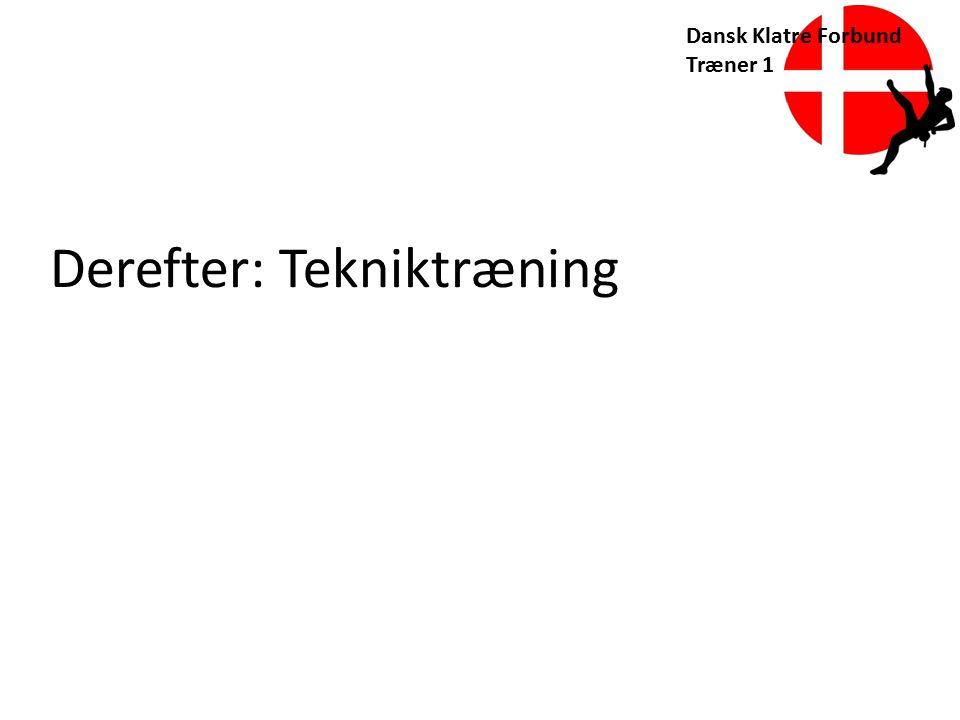 Derefter: Tekniktræning