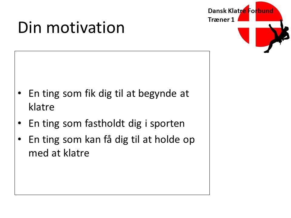 Din motivation En ting som fik dig til at begynde at klatre