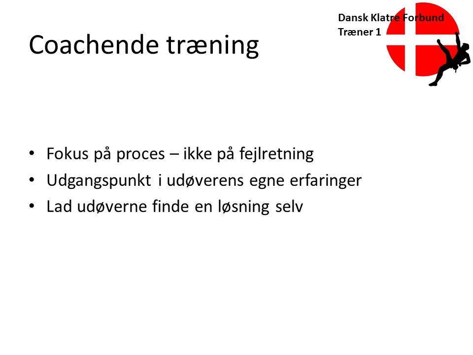 Coachende træning Fokus på proces – ikke på fejlretning