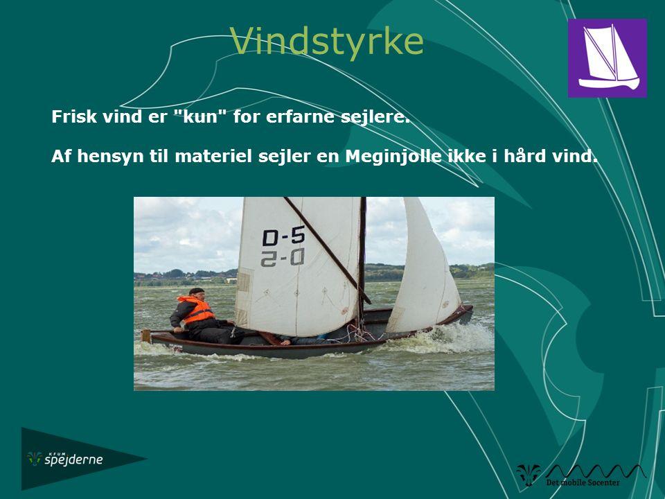 Vindstyrke Frisk vind er kun for erfarne sejlere.