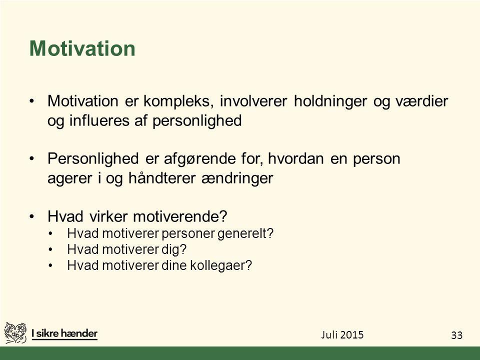 Motivation Motivation er kompleks, involverer holdninger og værdier og influeres af personlighed.