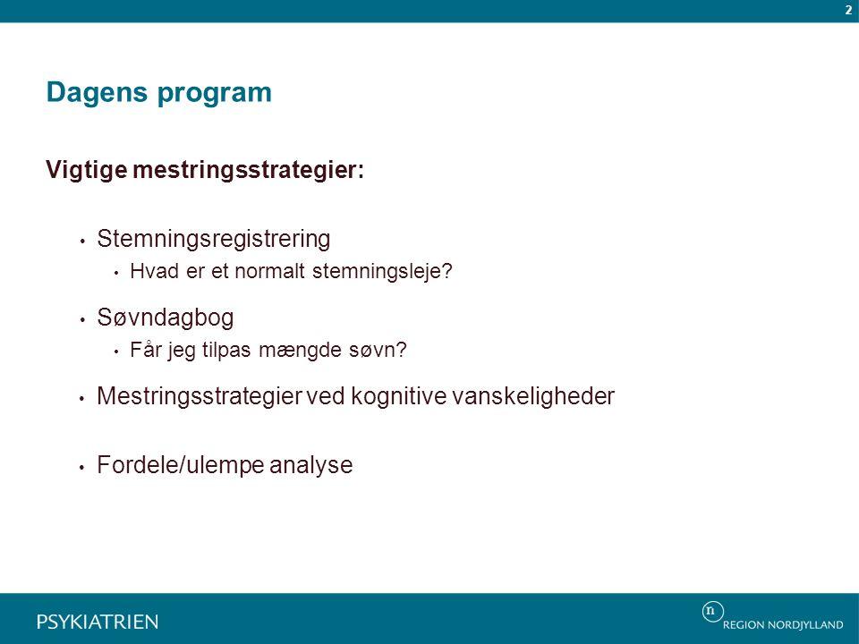 Dagens program Vigtige mestringsstrategier: Stemningsregistrering