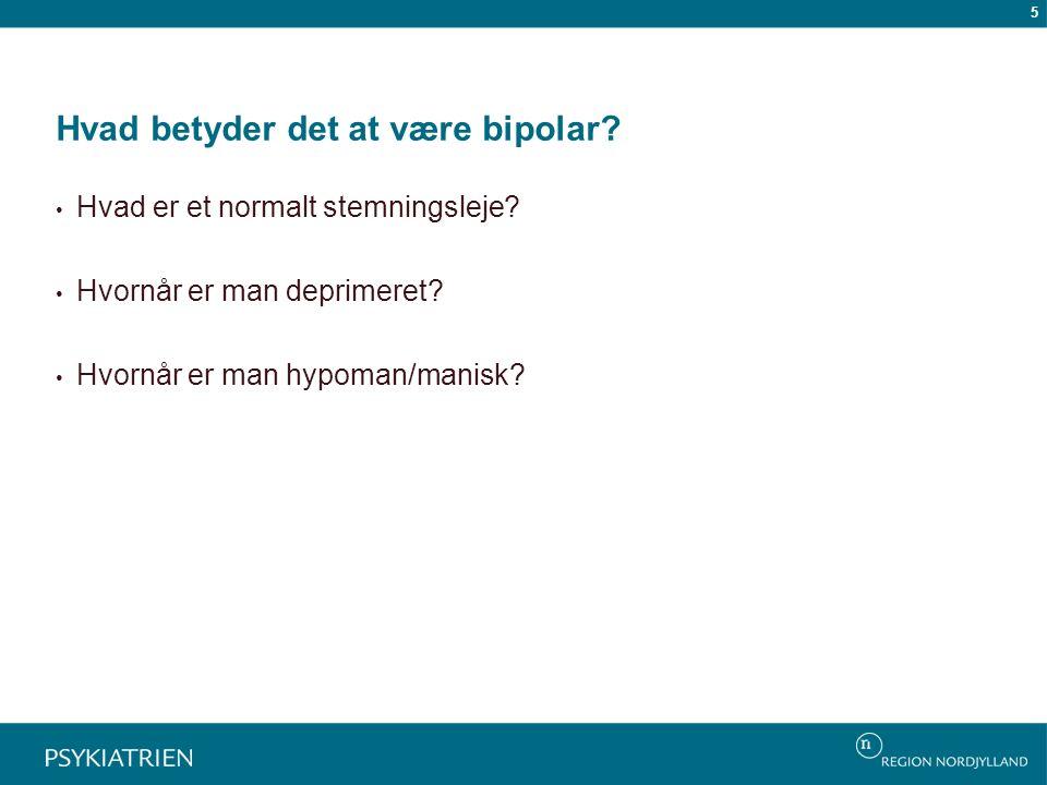 Hvad betyder det at være bipolar
