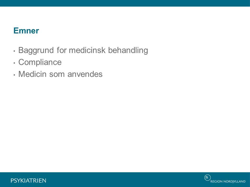 Baggrund for medicinsk behandling Compliance Medicin som anvendes