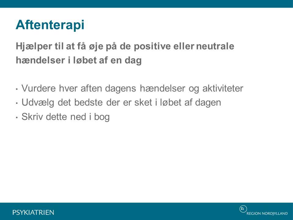 Aftenterapi Hjælper til at få øje på de positive eller neutrale