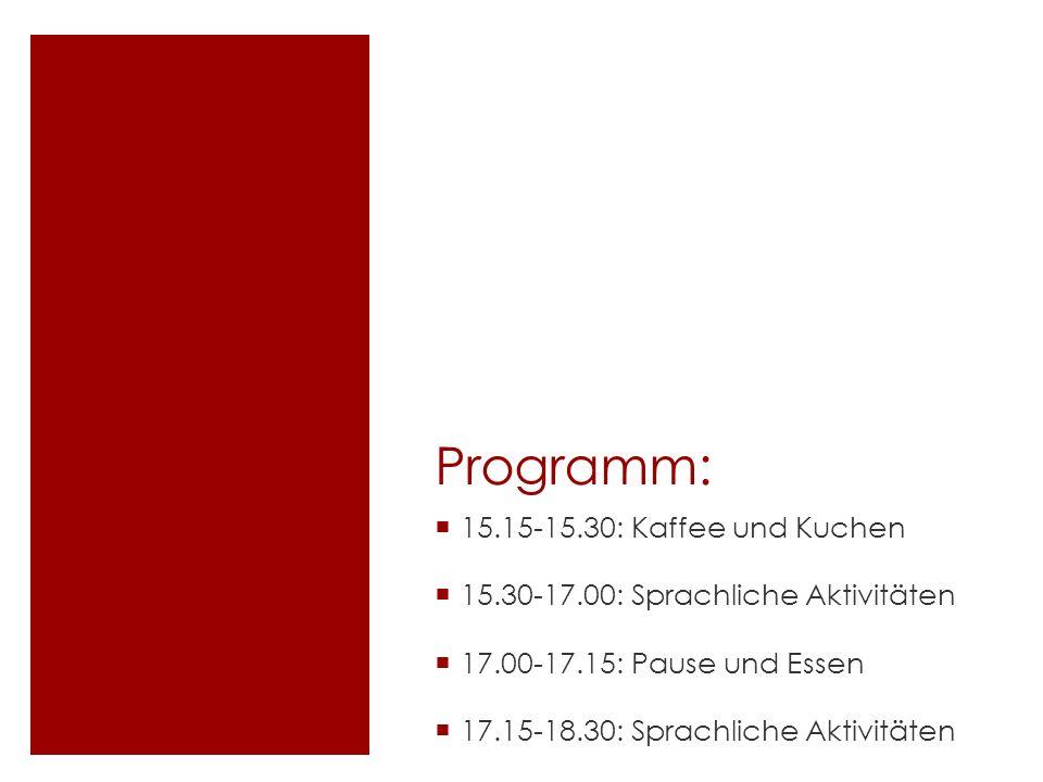 Programm: 15.15-15.30: Kaffee und Kuchen