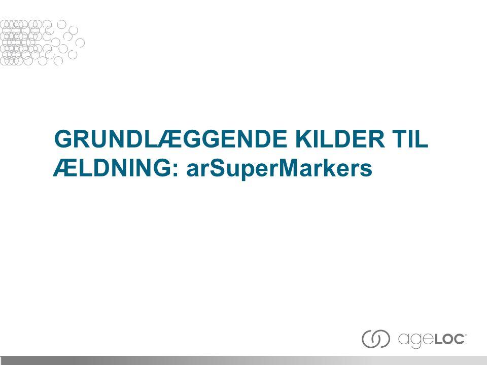 GRUNDLÆGGENDE KILDER TIL ÆLDNING: arSuperMarkers