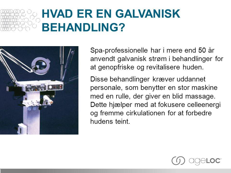 HVAD ER EN GALVANISK BEHANDLING